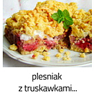 https://www.mniam-mniam.com.pl/2012/06/plesniak-z-truskawkami.html
