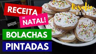 1º DESAFIO RENZZI | RECEITA DE NATAL | Bolachas Pintadas