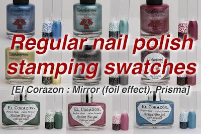 stamping swatches / Part-2 [El Corazon : Mirror (foil effect), prisma, Night Dreams], スタンピング, スタンピングポリッシュ
