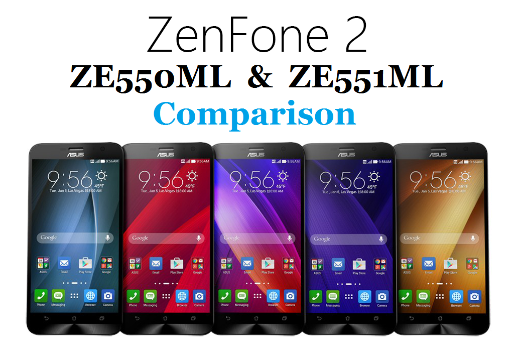 Zenfone 2 ZE550ML ZE551ML Specification Comparison