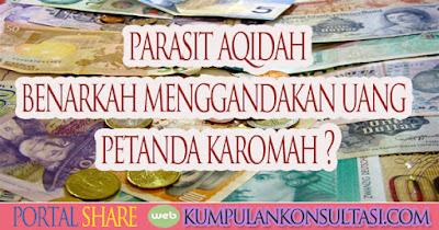 parasit aqidah: benarkah menggandakan uang petanda karomah ?