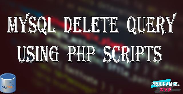 MySQL DELETE Query Using PHP Scripts
