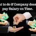 अगर कम्पनी समय पर वेतन का भुगतान नहीं करती है तो क्या करे ?  What to do if Company does not pay Salary on Time