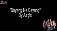 Sayang Na Sayang By Aegis