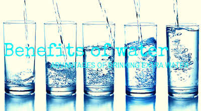 ADVANTAGES OF DRINKING EXTRA WATER