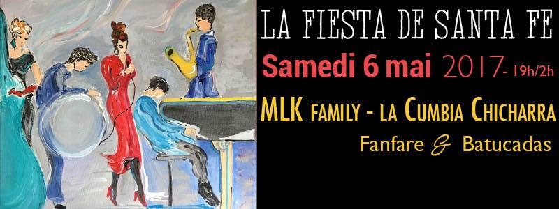 Samedi 06 Mai 2017 - Fiesta de SANTA FÉ à Saint-Ferréol-Trente-Pas avec La Cumbia Chicharra, MLK Family et la Fanfare brass band TTGL
