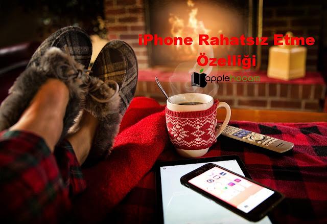 iPhone-Rahatsiz-Etme-ozellikleri