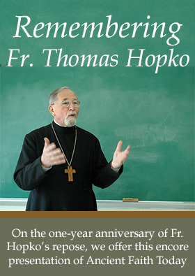 http://www.ancientfaith.com/podcasts/aftoday/remembering_fr._thomas_hopko