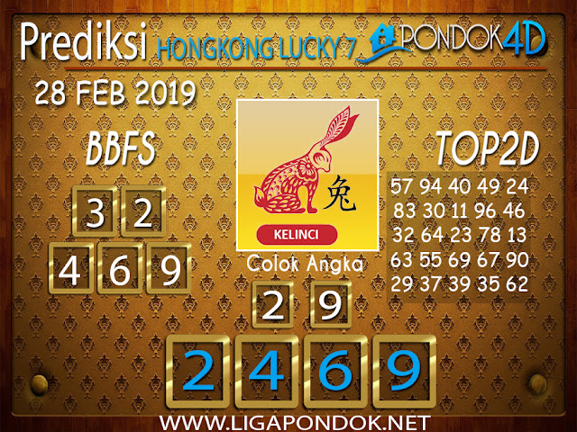 Prediksi Togel HONGKONG LUCKY7 PONDOK4D 28 FEBRUARI 2019