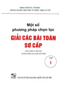 Một Số Phương Pháp Chọn Lọc Giải Các Bài Toán Sơ Cấp Tập 1