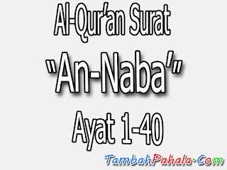 Bacaan Surat An-Naba', Al-Qur'an Surat An-Naba', terjemahan Surat An-Naba', arti Surat An-Naba', Latin Surat An-Naba', Arab Surat An-Naba', Surat An-Naba'