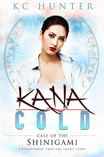 Kana Cold: Case of the Shinigami - A Paranormal Thriller book promotion by KC hunter