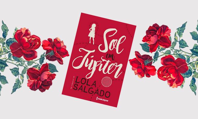 Sol em Júpiter | Lola Salgado