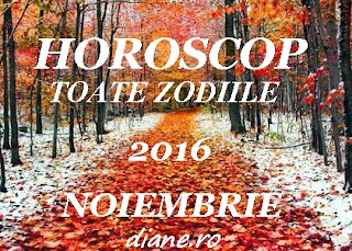 Horoscop noiembrie 2016