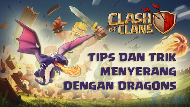 Strategi Jitu Menyerang dengan Dragon dan Balon Clash Of Clans