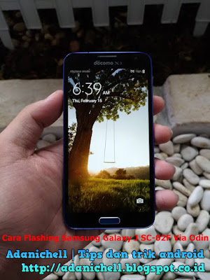 Cara Flashing Samsung Galaxy J SC-02F Via Odin