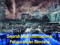 Sejarah Hari Internasional Pengurangan Bencana