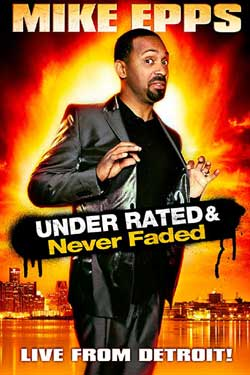 Mike Epps: Under Rated... Never Faded & X-Rated (2009)