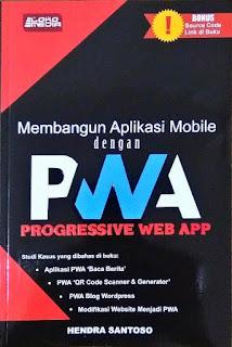 MEMBANGUN APLIKASI MOBILE DENGAN PWA (PROGRESSIVE WEB APP)