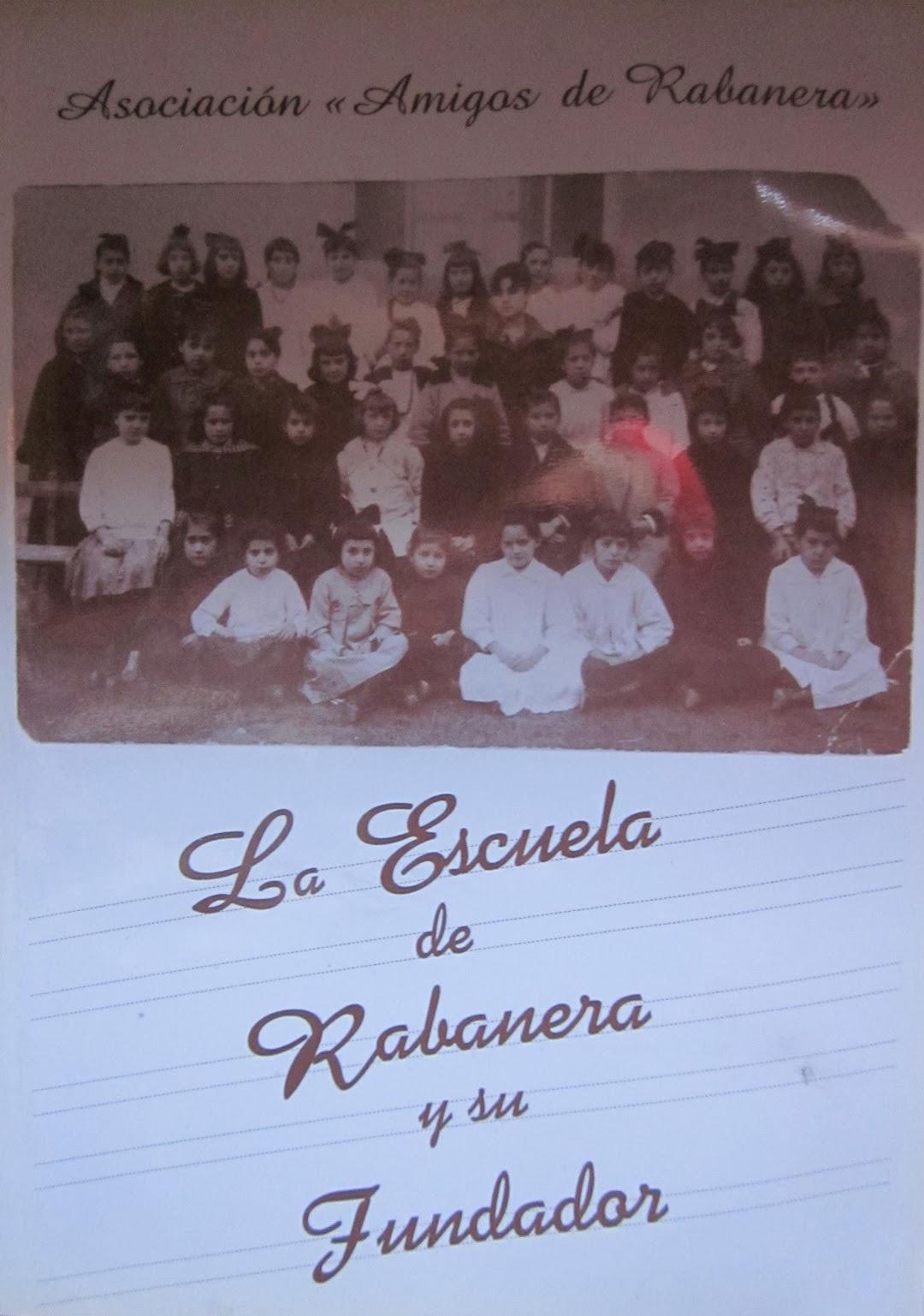 García Quintana, Manuel, La Escuela de Rabanera y su Fundador