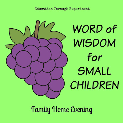 Life: FHE - Word of Wisdom for Small Children