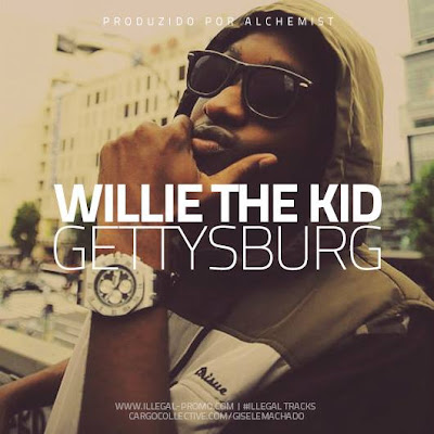 Nova musica do Willie The Kid - Gettysburg (Prod. Alchemist)‏