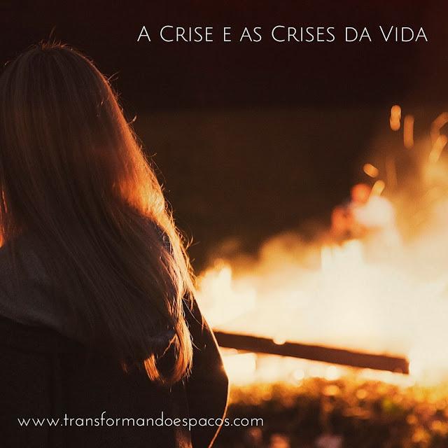 A Crise e as Crises da Vida