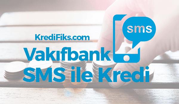 Vakıfbank SMS Kredi Başvurusu Nasıl Yapılır?