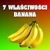 7 właściwości banana