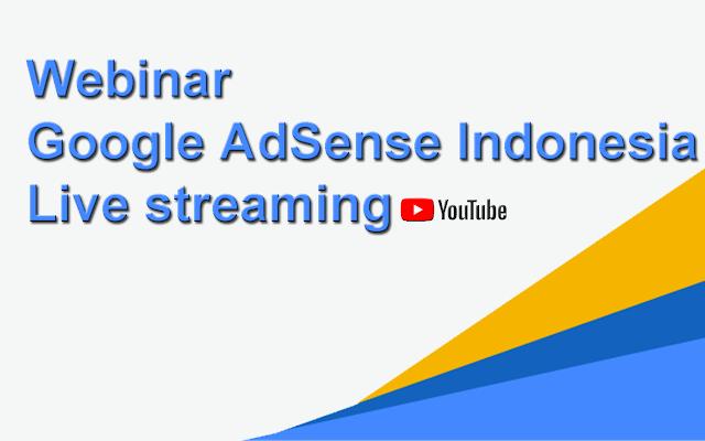 Apa yang dimaksud dengan webinar google adsense Webinar Google Adsense Indonesia