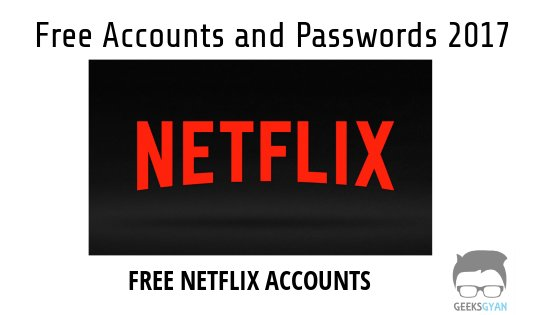 {Latest} Netflix Accounts and Passwords 2017