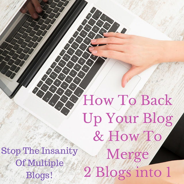 Learn how to merge multiple blogs into 1 & Learn How to back up your blog Posts and Blog Design