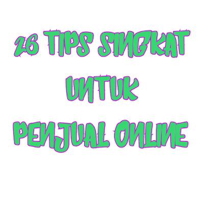 26 Tips untuk Para Penjual Online
