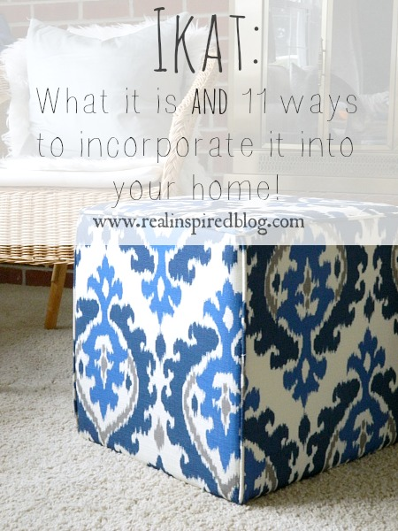 What I'm Loving Right Now: Ikat. What it is and 11 ways to incorporate it into your home decor