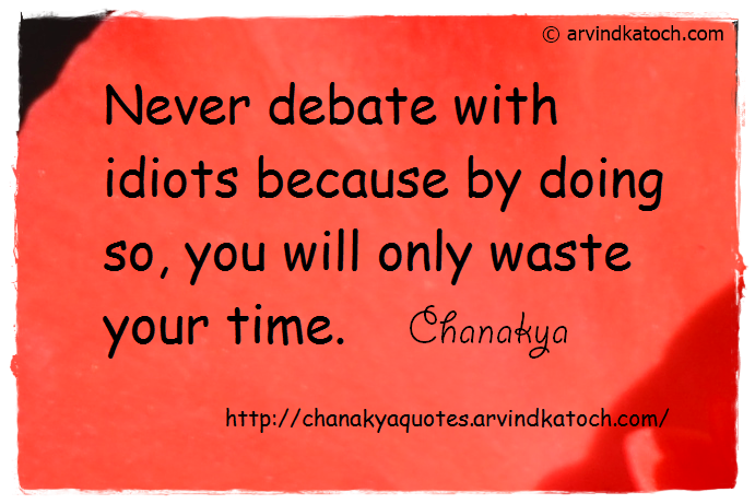 Chanakya, Wise Quotes, Debate, Idiots,