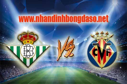 Nhận định bóng đá Real Betis vs Villarreal, 03h30 ngày 05/04