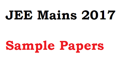JEE Mains 2017 Sample Papers