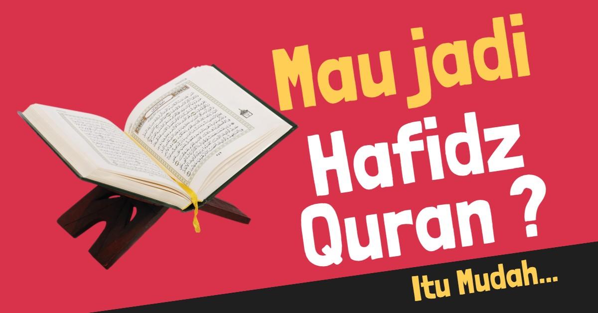 6 Langkah Mudah Menghafal Al Quran Dalam 3 Tahun Bagi Orang