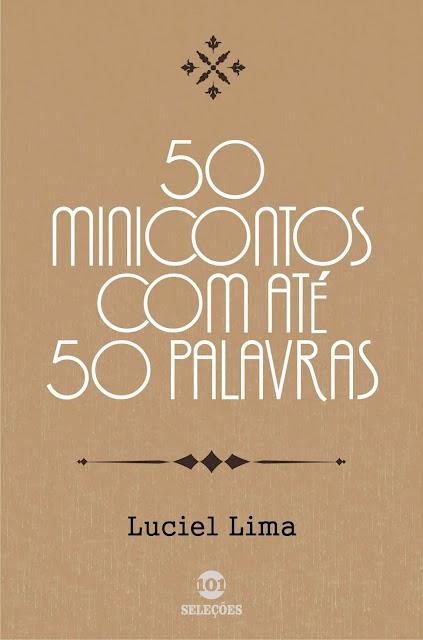 50 Minicontos com até 50 palavras - Luciel Lima