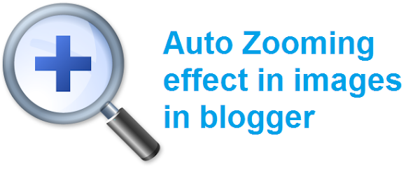 Blogger Resimlere Zoom Efekti Nasıl Eklenir ?