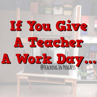 If you give a teacher a day to work in her classroom...