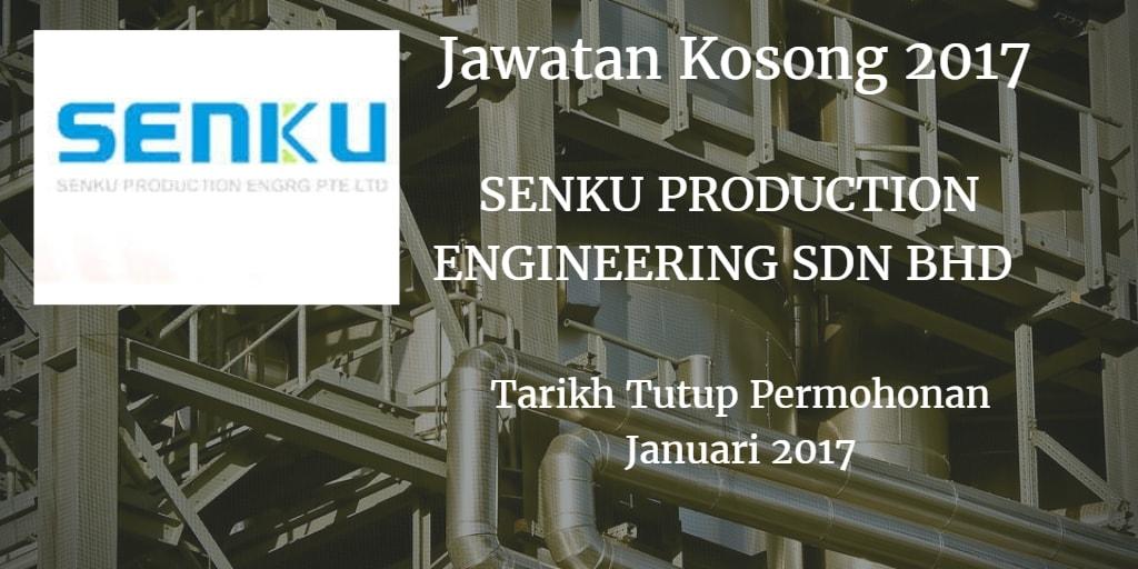 Jawatan Kosong SENKU PRODUCTION ENGINEERING SDN BHD Januari 2017