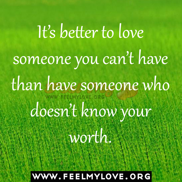 Quotes About Loving Someone Who Doesnt Love You Anymore: Quotes About Valuing Someone You Love. QuotesGram