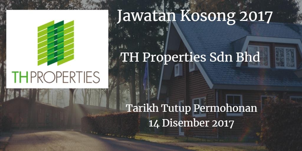 Jawatan Kosong TH Properties Sdn Bhd 14 Disember 2017