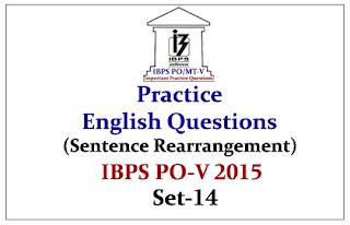 IBPS PO Race 2015- Practice English Questions (Sentence Rearrangement