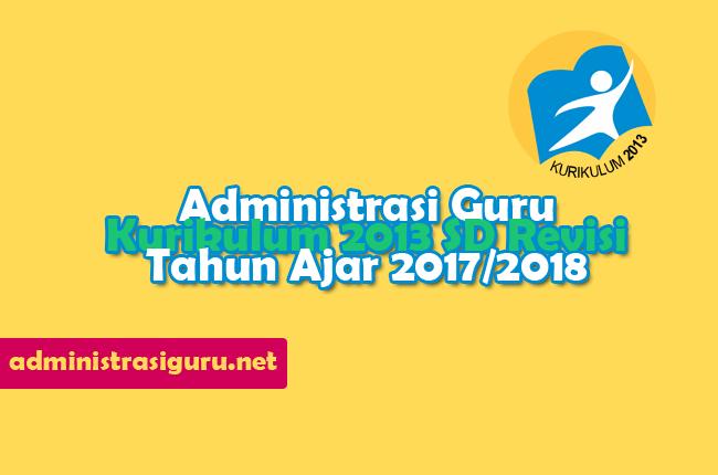 Administrasi Guru Kurikulum 2013 SD Revisi Tahun Ajar 2017/2018
