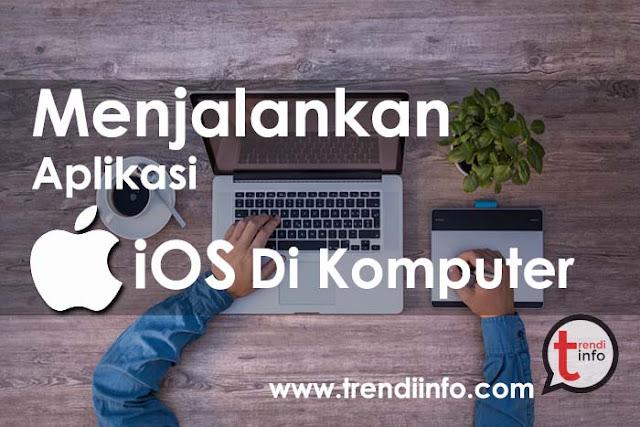 menjalankan aplikasi iOS di PC, Emulator iOS