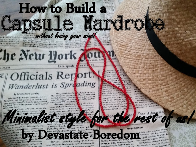 Done with Konmari? You're ready for this! The ultimate step-by-step guide to finding your personal style and having a capsule wardrobe! Wondering how to make a capsule wardrobe -- how to figure out your style? I've got fashion advice for a curated closet that will never be boring! via Devastate Boredom