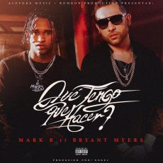 Mark B ft Bryant Myers – Que Tengo Que Hacer