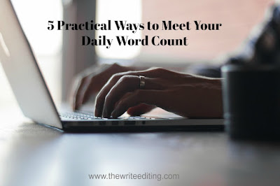 5 Practical Ways to Meet Your Daily Word Count